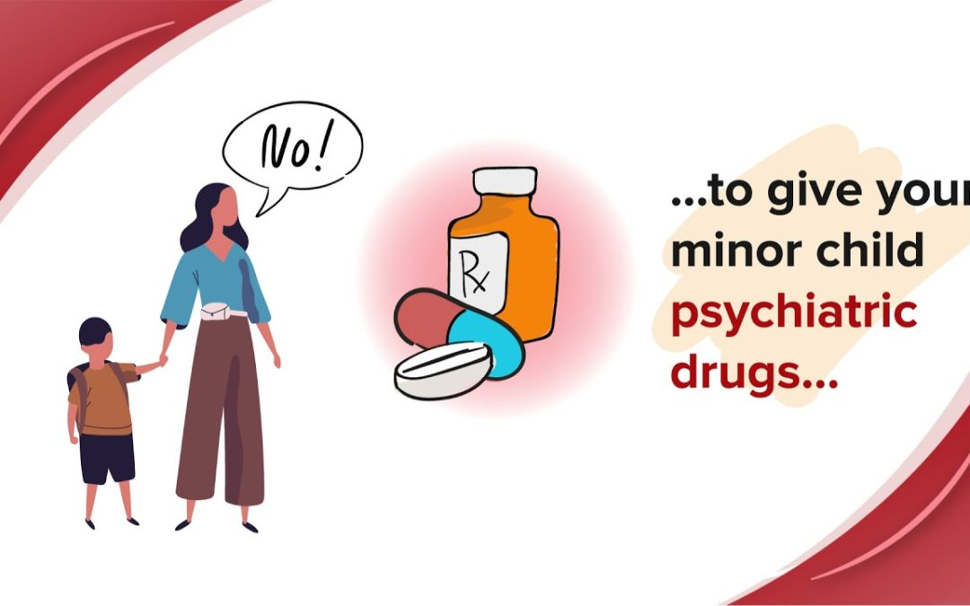 Parents' Bill of Rights – The Right to Refuse the Psychiatric Drugging of Your Child
